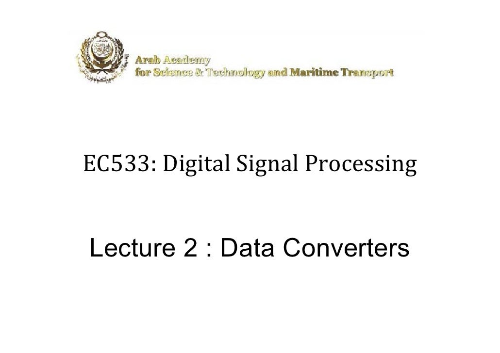 EC533:DigitalSignalProcessing   Lecture 2 : Data Converters