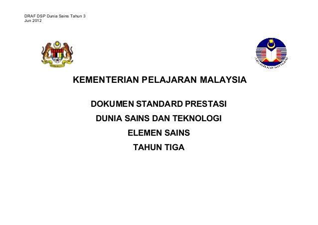 DRAF DSP Dunia Sains Tahun 3Jun 2012                      KEMENTERIAN PELAJARAN MALAYSIA                               DOK...