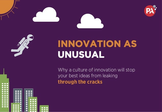 Innovation as unusual: Why a culture of innovation will stop your best ideas from leaking through the cracks Slide 1