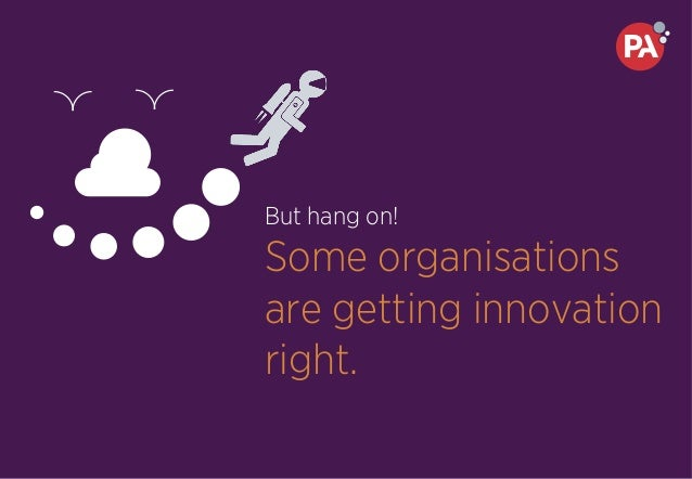 But hang on! Some organisations are getting innovation right.