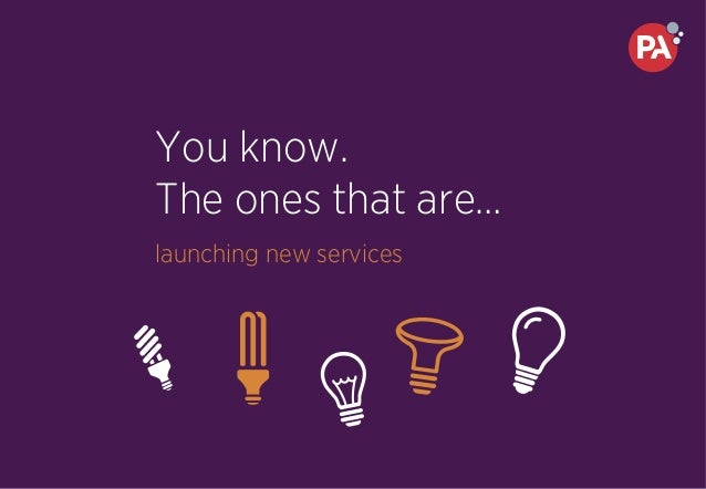 You know. The ones that are… launching new services