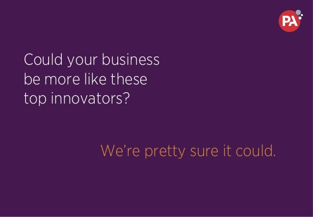 Could your business be more like these top innovators? We're pretty sure it could.