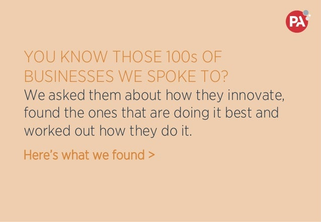 YOU KNOW THOSE 100s OF BUSINESSES WE SPOKE TO? We asked them about how they innovate, found the ones that are doing it bes...