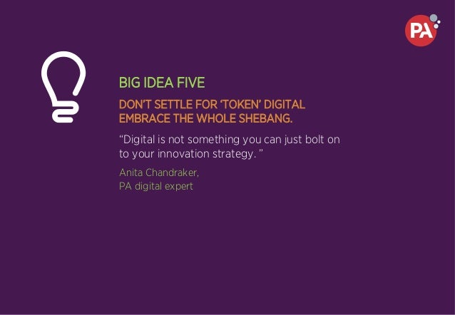 """BIG IDEA FIVE DON'T SETTLE FOR 'TOKEN' DIGITAL EMBRACE THE WHOLE SHEBANG. """"Digital is not something you can just bolt on t..."""