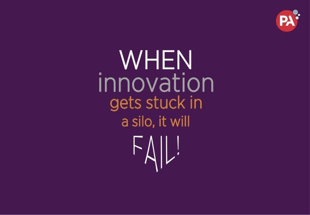 innovation gets stuck in a silo, it will WHEN