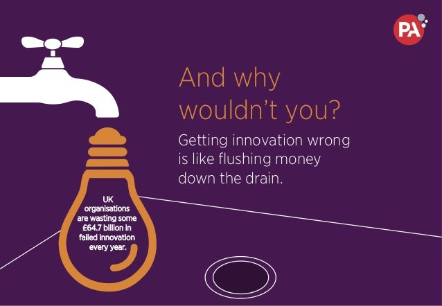 And why wouldn't you? Getting innovation wrong is like flushing money down the drain. UK organisations are wasting some £64...