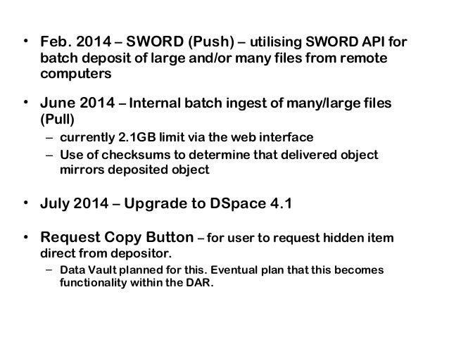 September 2014 - End-user interface improvements • Streaming multi-media files (files too big to play in browsers) – depen...