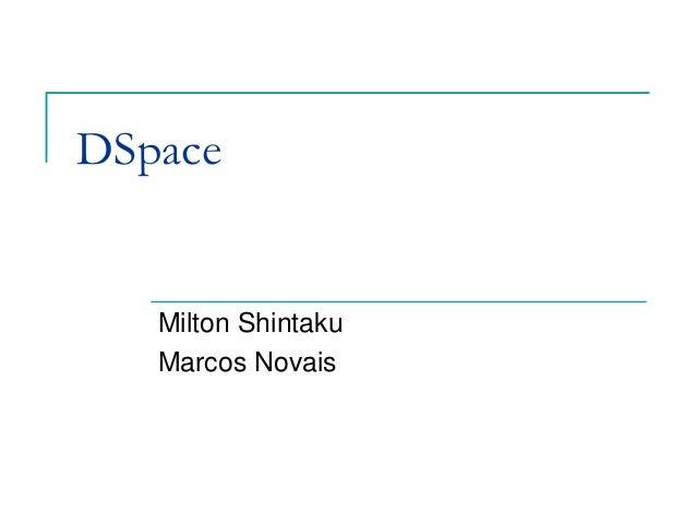 DSpace   Milton Shintaku   Marcos Novais