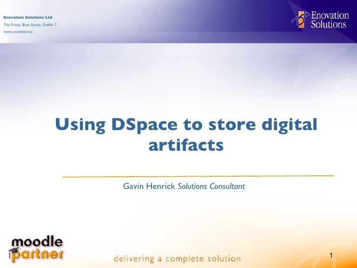 Using DSpace to store digital artifacts Gavin Henrick  Solutions Consultant