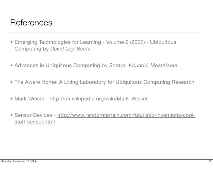 what is ubiquitous computing essay Mark weiser is the father of ubiquitous computing his web page contains links to many papers on the topic ubiquitous computing #2.