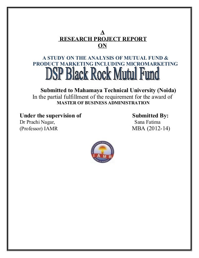 A RESEARCH PROJECT REPORT ON A STUDY ON THE ANALYSIS OF MUTUAL FUND & PRODUCT MARKETING INCLUDING MICROMARKETING Submitted...