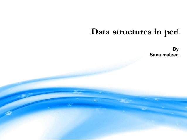 Data structures in perl By Sana mateen