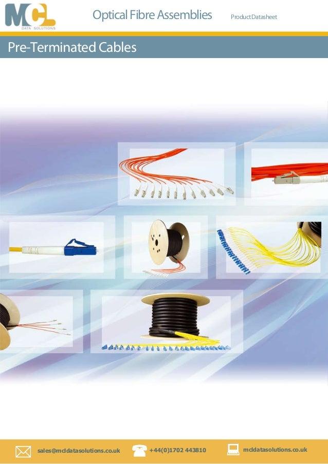   sales@mcldatasolutions.co.uk +44(0)1702 443810 mcldatasolutions.co.uk OpticalFibreAssemblies ProductDatasheet Pre-Ter...
