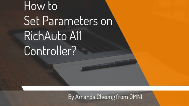 How to Set Parameters on RichAuto A11 Controller? By Amanda Cheung from OMNI