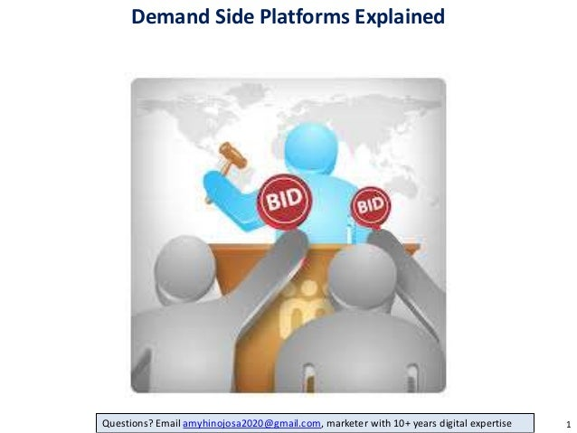 Demand Side Platforms Explained  Questions? Email amyhinojosa2020@gmail.com, marketer with 10+ years digital expertise  1