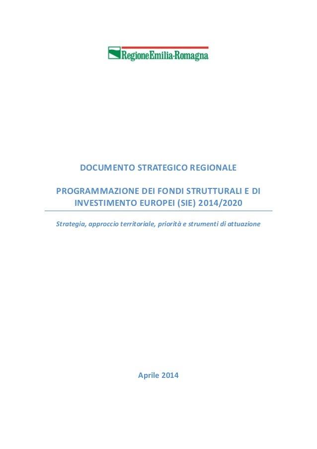 DOCUMENTO STRATEGICO REGIONALE PROGRAMMAZIONE DEI FONDI STRUTTURALI E DI INVESTIMENTO EUROPEI (SIE) 2014/2020 Strategia, a...