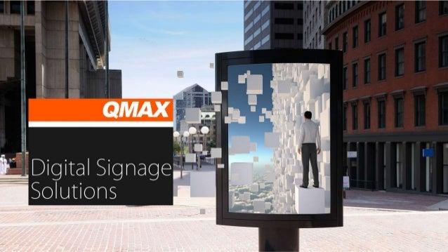 • Established in 1997, • Manufactures Digital Signage player – QTplayerTM • Develops Software for Digital Signage System –...