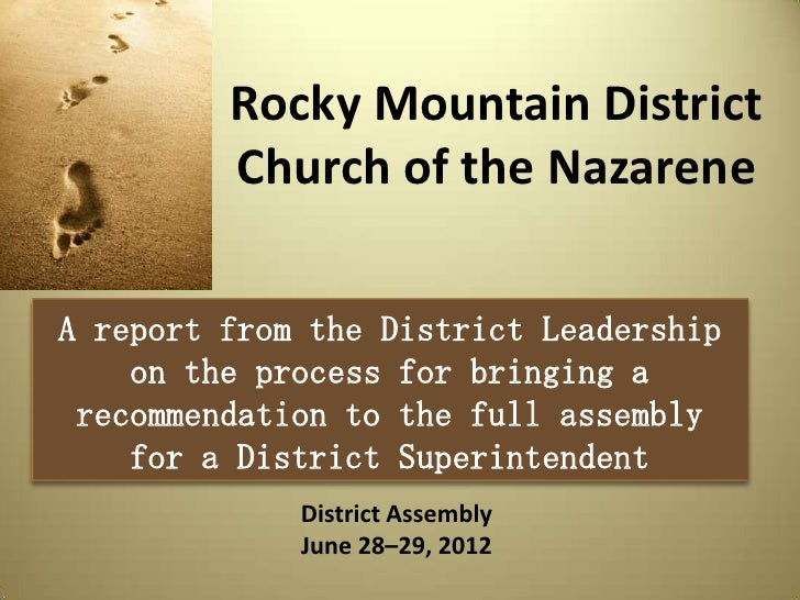 Rocky Mountain District         Church of the NazareneA report from the District Leadership    on the process for bringing...