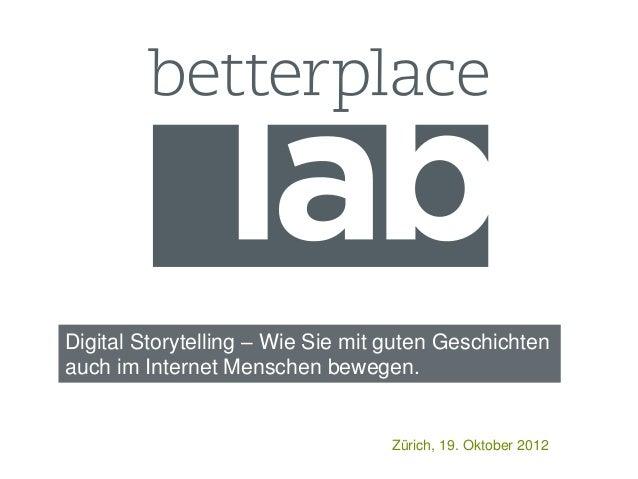 Digital Storytelling – Wie Sie mit guten Geschichtenauch im Internet Menschen bewegen.                                   Z...