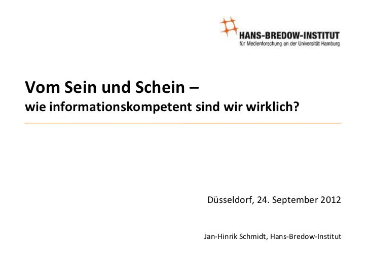 Vom Sein und Schein –wie informationskompetent sind wir wirklich?                             Düsseldorf, 24. September 20...