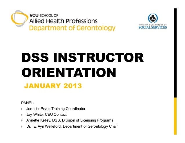 JANUARY 2013PANEL:   Jennifer Pryor, Training Coordinator   Jay White, CEU Contact   Annette Kelley, DSS, Division of L...