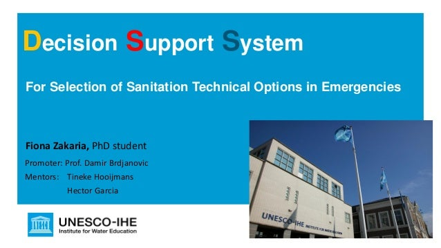 For Selection of Sanitation Technical Options in Emergencies Decision Support System Fiona Zakaria, PhD student Promoter: ...