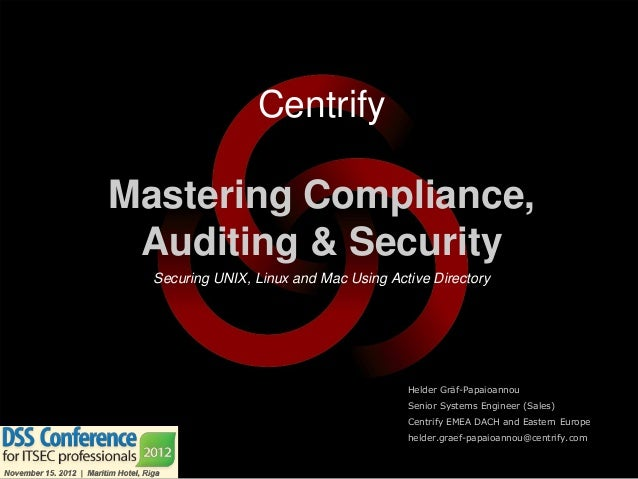 CentrifyMastering Compliance, Auditing & Security  Securing UNIX, Linux and Mac Using Active Directory                    ...