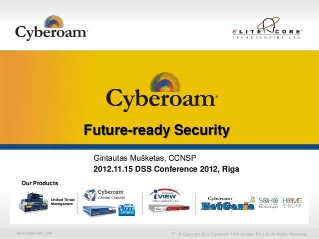 Securing You                                Future-ready Security                                 Gintautas Mušketas, CCNS...