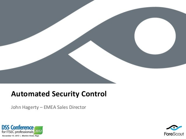 Automated Security ControlJohn Hagerty – EMEA Sales Director