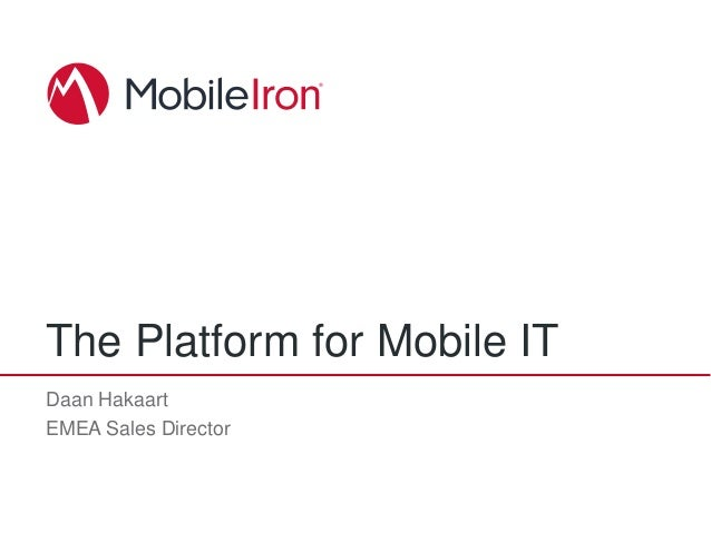 The Platform for Mobile ITDaan HakaartEMEA Sales Director
