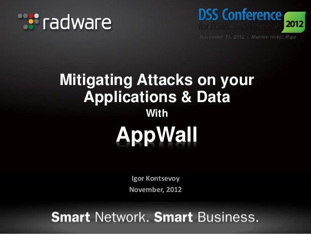 Mitigating Attacks on your   Applications & Data             With       AppWall         Igor Kontsevoy         November, 2...