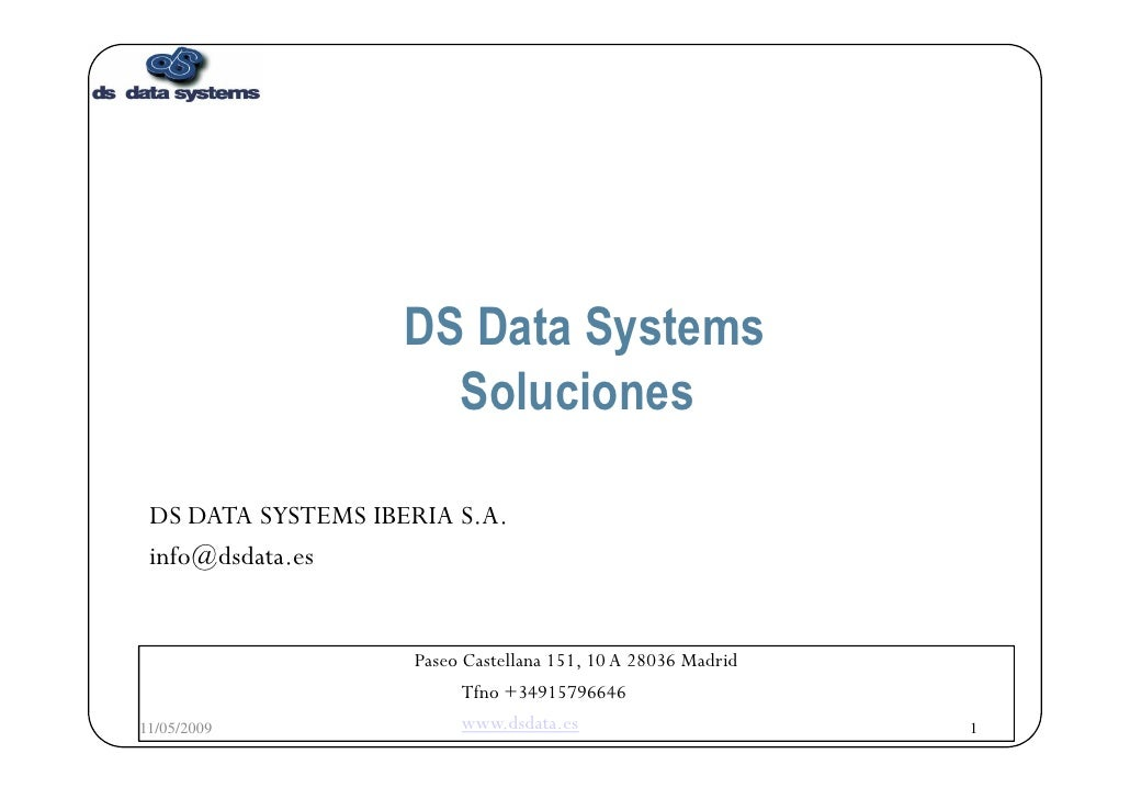 DS Data Systems                       Soluciones   DS DATA SYSTEMS IBERIA S.A.  info@dsdata.es                       Paseo...