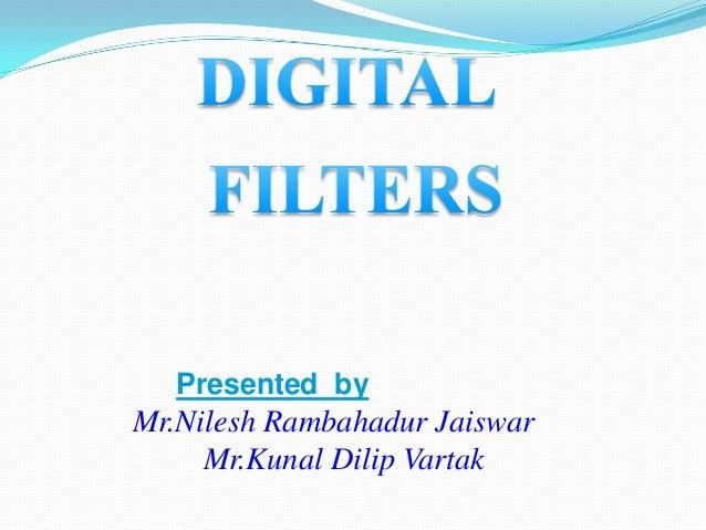 Presented by Mr.Nilesh Rambahadur Jaiswar Mr.Kunal Dilip Vartak