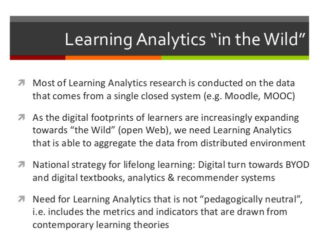 """Learning Analytics """"in theWild""""  Most of Learning Analytics research is conducted on the data that comes from a single cl..."""
