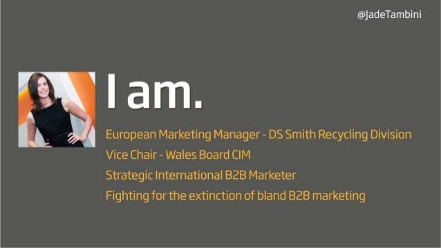 Jade Tambini - How do we align and guide B2B brands internally? Slide 3