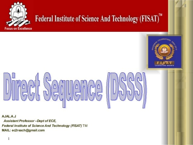 1 AJAL.A.J Assistant Professor –Dept of ECE, Federal Institute of Science And Technology (FISAT) TM MAIL:ec2reach@gmail...