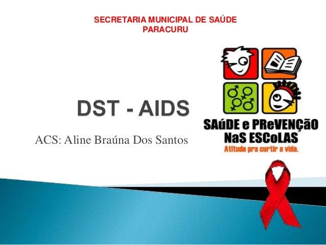 SECRETARIA MUNICIPAL DE SAÚDE  PARACURU  ACS: Aline Braúna Dos Santos
