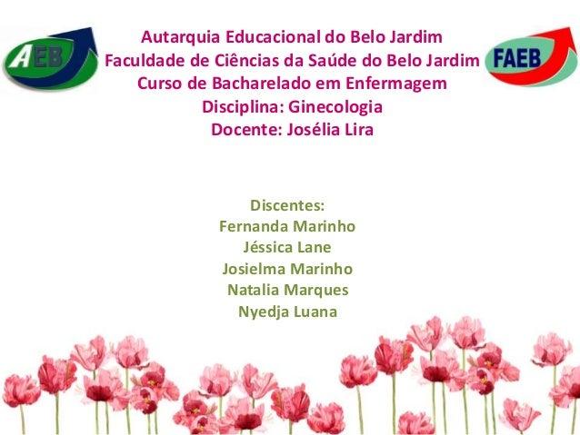 Autarquia Educacional do Belo Jardim Faculdade de Ciências da Saúde do Belo Jardim Curso de Bacharelado em Enfermagem Disc...