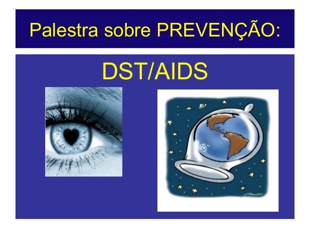 Palestra sobre PREVENÇÃO: DST/AIDS