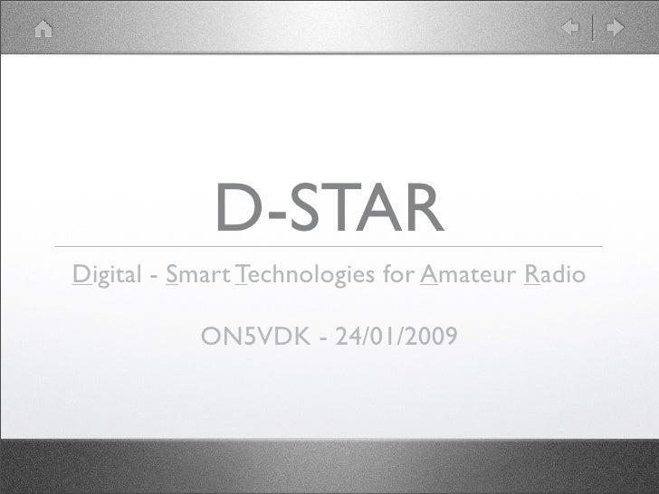 D-STAR Digital - Smart Technologies for Amateur Radio             ON5VDK - 24/01/2009