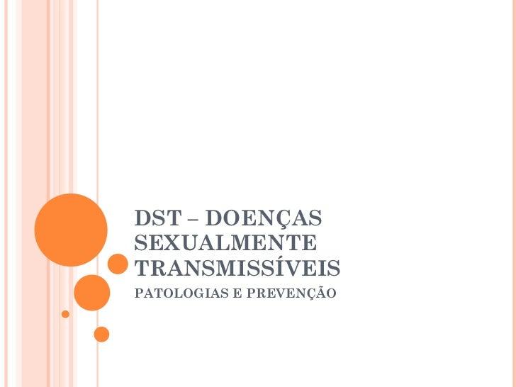 DST – DOENÇAS SEXUALMENTE TRANSMISSÍVEIS PATOLOGIAS E PREVENÇÃO
