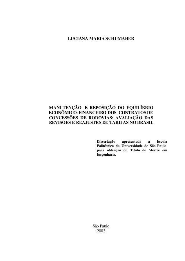 LUCIANA MARIA SCHUMAHER MANUTENÇÃO E REPOSIÇÃO DO EQUILÍBRIO ECONÔMICO-FINANCEIRO DOS CONTRATOS DE CONCESSÕES DE RODOVIAS:...