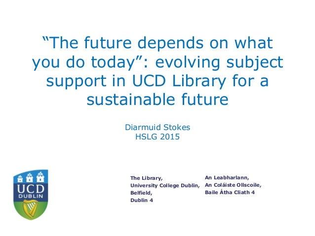 """An Leabharlann, An Coláiste Ollscoile, Baile Átha Cliath 4 The Library, University College Dublin, Belfield, Dublin 4 """"The..."""