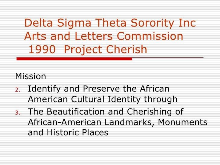 Delta Sigma Theta Sorority Inc  Arts and Letters Commission  1990  Project Cherish <ul><li>Mission </li></ul><ul><li>Ident...