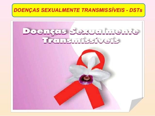 DOENÇAS SEXUALMENTE TRANSMISSÍVEIS - DSTs