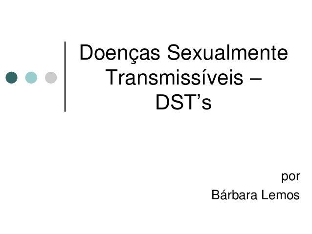 Doenças Sexualmente Transmissíveis – DST's por Bárbara Lemos