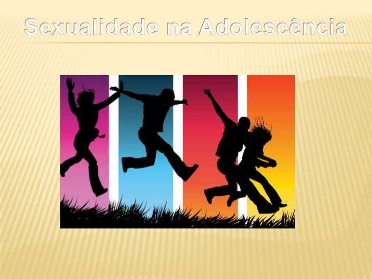 Sexualidade na Adolescência<br />