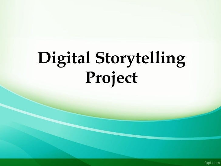 Digital Storytelling      Project