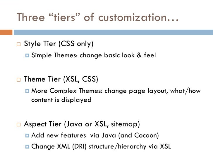 """Three """"tiers"""" of customization…    Style Tier (CSS only)      Simple   Themes: change basic look & feel      Theme Tier..."""