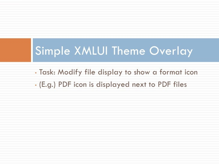 Simple XMLUI Theme Overlay • Task: Modify file display to show a format icon • (E.g.) PDF icon is displayed next to PDF fi...